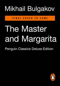 image of The Master and Margarita: (Penguin Classics Deluxe Edition)