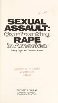 SEXUAL ASSAULT: CONFRONTING RAPE IN AMERICA