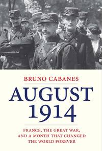 August 1914: France Goes to War