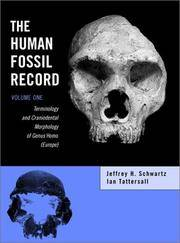 The Human Fossil Record, Terminology and Craniodental Morphology of Genus I Homo/I (Europe) (Volume 1)