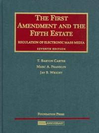 The First Amendment and The Fifth Estate: Regulation of Electronic Mass Media (University Casebook) by  Jay B. Wright  Marc A. Franklin - Hardcover - from Better World Books  and Biblio.com