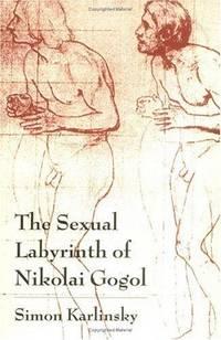 The Sexual Labyrinth of Nikolai Gogol.