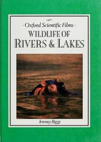 Wildlife of Rivers and Lakes, Wildlife of the Rainforest, Antarctic Wildlife, Mountain Wildlife, Desert Wildlife, Ocean Wildlife - Oxford Scientific Films
