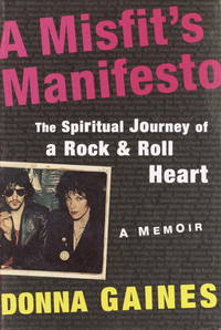 a misfit's manifesto  the spiritual journey of a rock and roll heart
