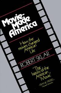 Movie-Made America a Social History Of American Movies