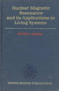 NMR and Its Applications to Living Systems (   oxford science publications)