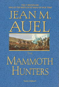 The Mammoth Hunters by  Jean M Auel - 1st Edition 1st Printing - 1990 - from MayBooks (SKU: 001776)