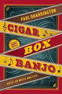 Cigar Box Banjo: Notes on Music and Life