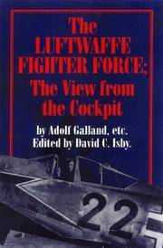 The Luftwaffe Fighter Force: The View from the Cockpit