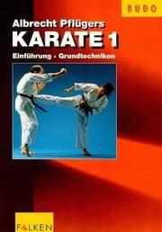 Karate: ein fernostlicher Kampfsport (Band 1 - Grundlagen)