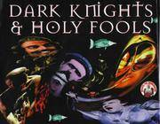 Dark Knights & Holy Fools The Art and Films of Terry Gilliam