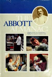 The Abbott Almanac: 100 Years of Commitment to Quality Health Care