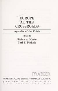EUROPE AT THE CROSSROADS : Agendas of the Crisis
