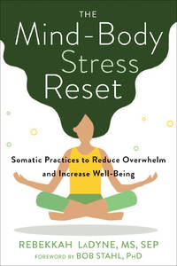 MIND-BODY STRESS RESET: Somatic Practices To Reduce Overwhelm & Increase Well-Being