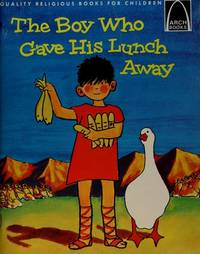 The Boy Who Gave His Lunch Away