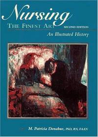 Nursing the Finest Art: An Illustrated History