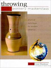 Pottery Masterclass:Throwing: Practical Techniques for Modern Ceramics