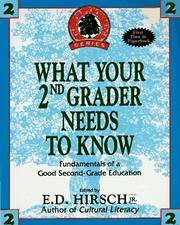 WHAT YOUR SECOND GRADER NEEDS TO KNOW (The Core Knowledge Series. Resource Books for Grades One...
