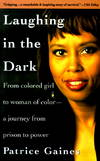 image of Laughing in the Dark: From Colored Girl to Woman of Color--A Journey From Prison to Power