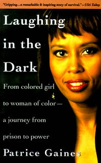 image of Laughing in the Dark : From Colored Girl to Woman of Color--A Journey From Prison to Power