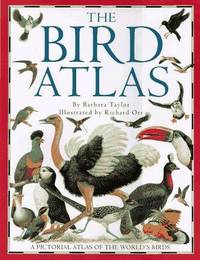 The Bird Atlas. Illustrated By Richard Orr by  Barbara Taylor - First American Edition - 1993 - from The Chatham Bookseller, LLC (SKU: 021305)