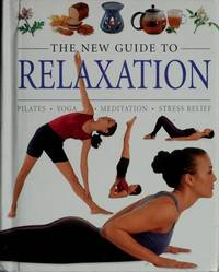 The New Guide to Relaxation (New Guide to Remedies/Therapies) by Na - Hardcover - 2003-01-01 - from Ebooksweb COM LLC and Biblio.com