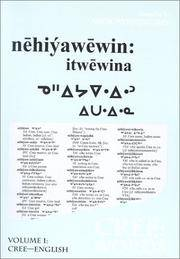 Nehiyawewin: Itwewina - Cree: Words Volume I and II