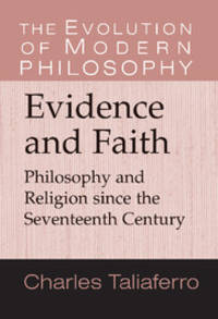 Evidence and faith : philosophy and religion since the seventeenth century