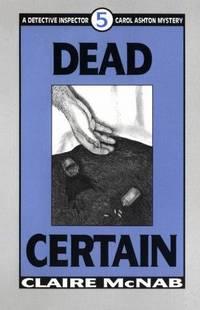 Dead Certain (Mcnab, Claire. Detective Inspector Carol Ashton Mystery, 5.)