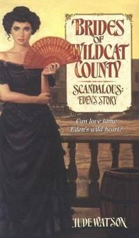 Brides of Wildcat County - Scandalous: Eden's Story