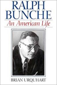 Ralph Bunche: An American Life by  Brian Urquhart - 1st - 1993-09-01 - from THI BOOKS (SKU: SB268200126019)