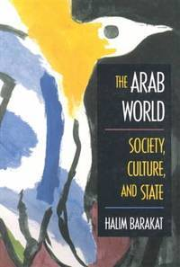 The Arab World: Society, Culture, and State by  Halim Barakat - Paperback - Paperback - from Paddyme Books and Biblio.com