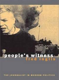 People`s Witness: The Journalist in Modern Politics