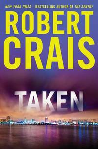 Taken (Joe Pike) by  Robert Crais - 1st Edition 1st Printing - 2012 - from Walther's Books (SKU: 005702)