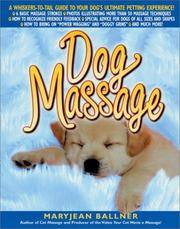 Dog Massage -  A Whiskers-to-Tail Guide to Your Dog's Ultimate Petting  Experience
