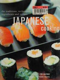 Japanese Cooking The Traditions Techniques Ingredients and Recipes