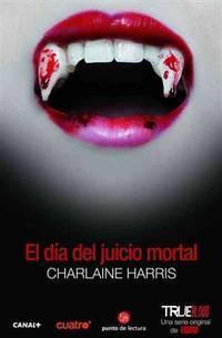 El dia del juicio mortal (Dead Reckoning) (Book 11) (Sookie Stackhouse) (Spanish Edition)...