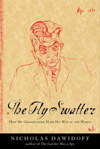 THE FLY SWATTER How My Grandfather Made His Way in the World