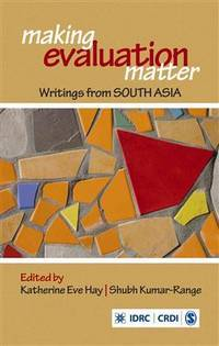 Making Evaluation Matter: Writings from South Asia