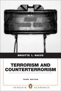 Terrorism and Counterterrorism: Understanding Threats and Responses in the Post 9/11 World (3rd...
