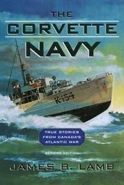 The Corvette Navy : True Stories from Canada's Atlantic War