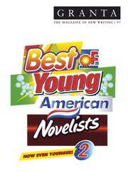 Granta 97: Spring, 2007: Best of Young American Novelists 2
