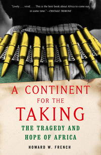 A Continent for the Taking : The Tragedy and Hope of Africa