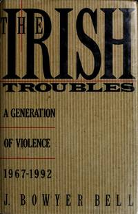 image of The Irish Troubles: A Generation of Violence 1967-1992