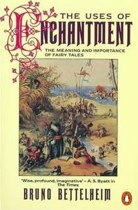 image of The Uses of Enchantment: The Meaning and Importance of Fairy Tales (Penguin Psychology)