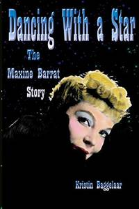 Dancing with a Star - The Maxine Barrat Story