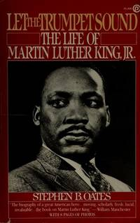 Let the Trumpet Sound: The Life of Martin Luther King, Jr. by  Stephen B Oates - Paperback - from Wonder Book (SKU: H11B-01199)
