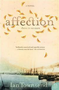 Affection: There is No Cure by Ian Townsend - Paperback - 2007 - from Books and More by the Rowe (SKU: 1-4H0732286271)