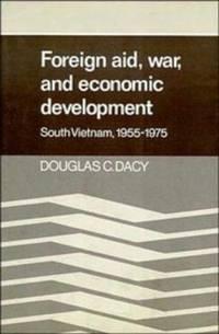 Foreign Aid, War, and Economic Development: South Vietnam, 1955-1975