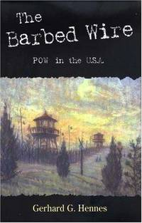 The Barbed Wire: POW In The U.S.A.